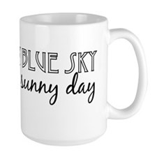 You're my blue sky Mug