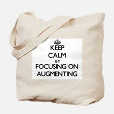 Keep Calm by focusing on Augmenting Tote Bag