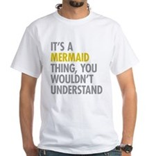 Its A Mermaid Thing Shirt