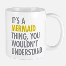 Its A Mermaid Thing Mug