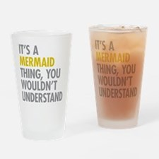 Its A Mermaid Thing Drinking Glass