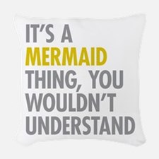 Its A Mermaid Thing Woven Throw Pillow