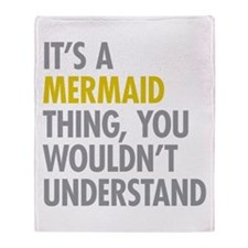 Its A Mermaid Thing Throw Blanket