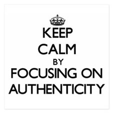 Keep Calm by focusing on Authenticity Invitations