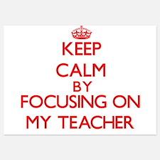 Keep Calm by focusing on My Teacher Invitations