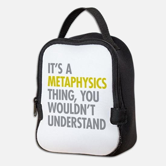 Its A Metaphysics Thing Neoprene Lunch Bag