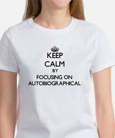 Keep Calm by focusing on Autobiographical T-Shirt