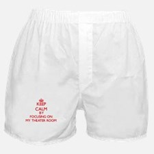 Keep Calm by focusing on My Theater R Boxer Shorts