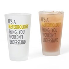 Its A Meteorology Thing Drinking Glass