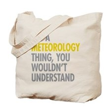Its A Meteorology Thing Tote Bag