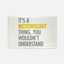Its A Meteorology Thing Rectangle Magnet
