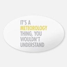 Its A Meteorology Thing Sticker (Oval)