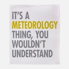 Its A Meteorology Thing Throw Blanket