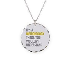 Its A Meteorology Thing Necklace