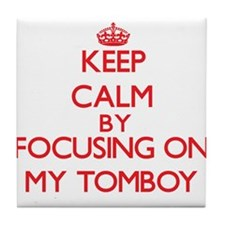 Keep Calm by focusing on My Tomboy Tile Coaster