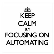 Keep Calm by focusing on Automating Invitations