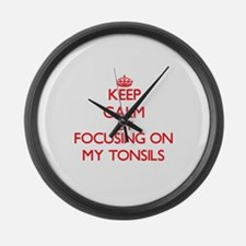 Keep Calm by focusing on My Tonsi Large Wall Clock