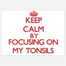 Keep Calm by focusing on My Tonsils Invitations