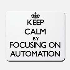 Keep Calm by focusing on Automation Mousepad