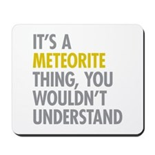 Its A Meteorite Thing Mousepad
