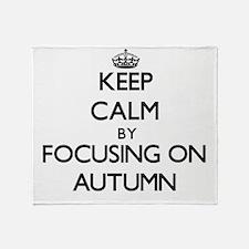 Keep Calm by focusing on Autumn Throw Blanket