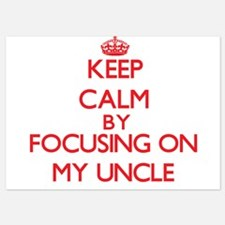Keep Calm by focusing on My Uncle Invitations