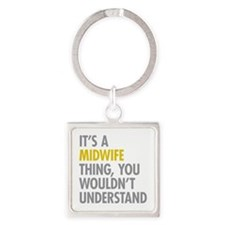 Its A Midwife Thing Square Keychain
