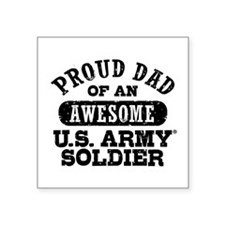 "Proud U.s. Army Dad Square Sticker 3"" X 3&amp"