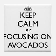 Keep Calm by focusing on Avocados Tile Coaster