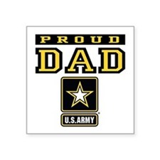 "Proud Dad U.S. Army Square Sticker 3"" x 3"""