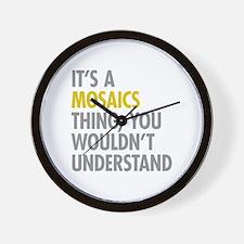 Its A Mosaics Thing Wall Clock