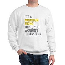Mountain Biking Thing Sweatshirt