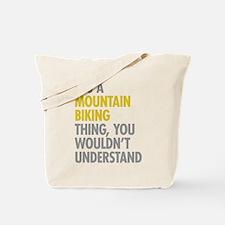 Mountain Biking Thing Tote Bag