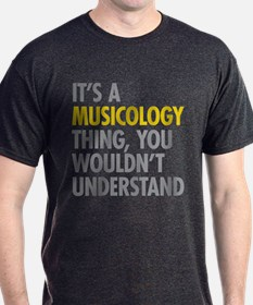 Its A Musicology Thing T-Shirt