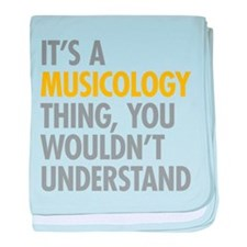 Its A Musicology Thing baby blanket