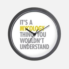 Its A Mycology Thing Wall Clock