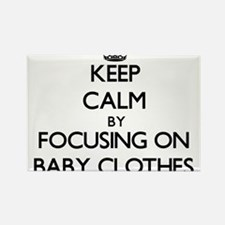 Keep Calm by focusing on Baby Clothes Magnets