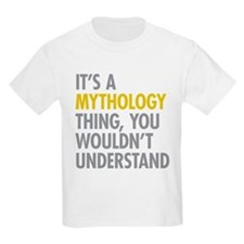 Its A Mythology Thing T-Shirt