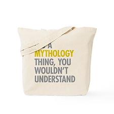 Its A Mythology Thing Tote Bag