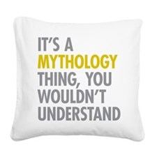 Its A Mythology Thing Square Canvas Pillow