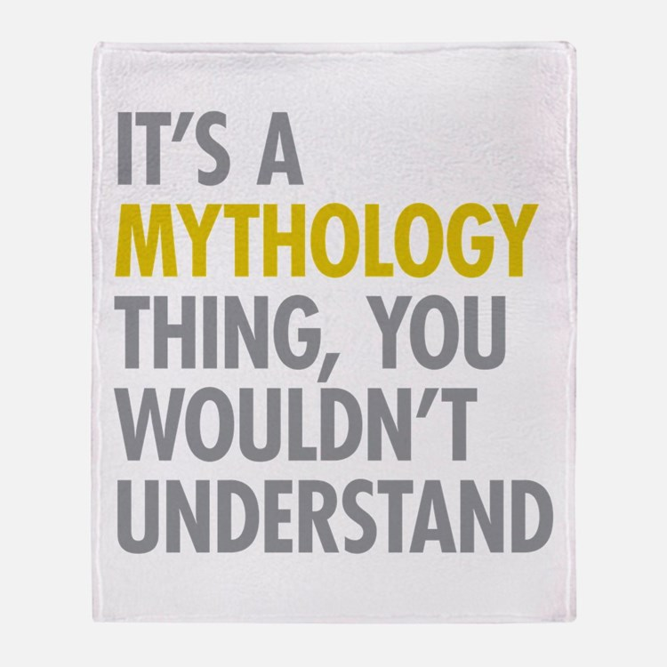 Its A Mythology Thing Throw Blanket