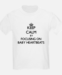 Keep Calm by focusing on Baby Heartbeats T-Shirt