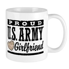 Proud U.S. Army Girlfriend Mug