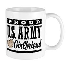 Proud U.S. Army Girlfriend Small Mug