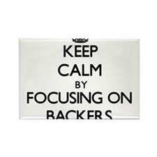 Keep Calm by focusing on Backers Magnets
