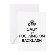 Keep Calm by focusing on Backlash Greeting Cards
