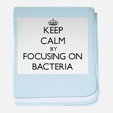 Keep Calm by focusing on Bacteria baby blanket