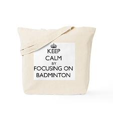 Keep Calm by focusing on Badminton Tote Bag