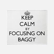 Keep Calm by focusing on Baggy Throw Blanket