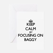 Keep Calm by focusing on Baggy Greeting Cards